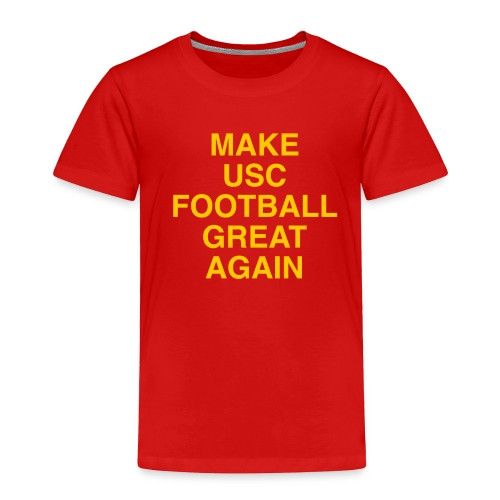 Make USC Football Great Again - Toddler Premium T-Shirt
