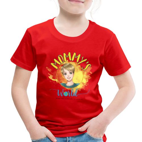 Mommys World Main Logo - Toddler Premium T-Shirt