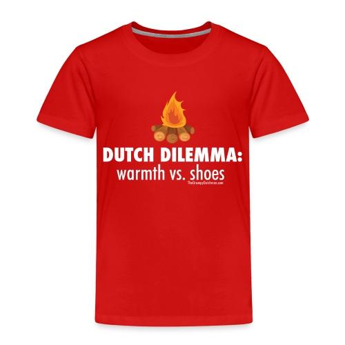 06 Dutch Dilemma white lettering - Toddler Premium T-Shirt