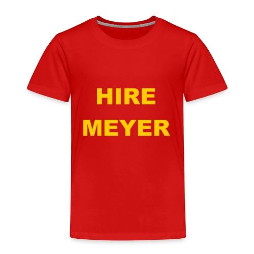 Hire Meyer - Toddler Premium T-Shirt
