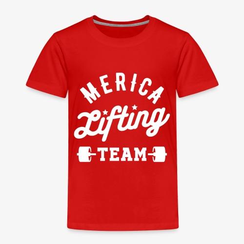 Merica Lifting Team - Toddler Premium T-Shirt