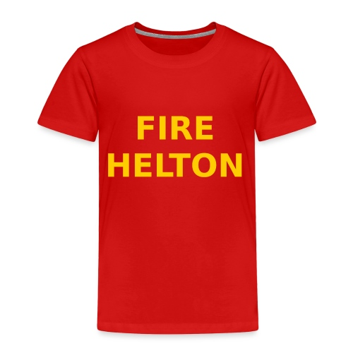 Fire Helton Shirt - Toddler Premium T-Shirt