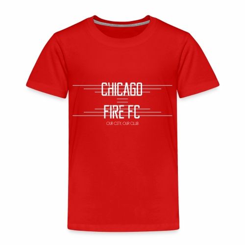 Chicago Fire - Toddler Premium T-Shirt