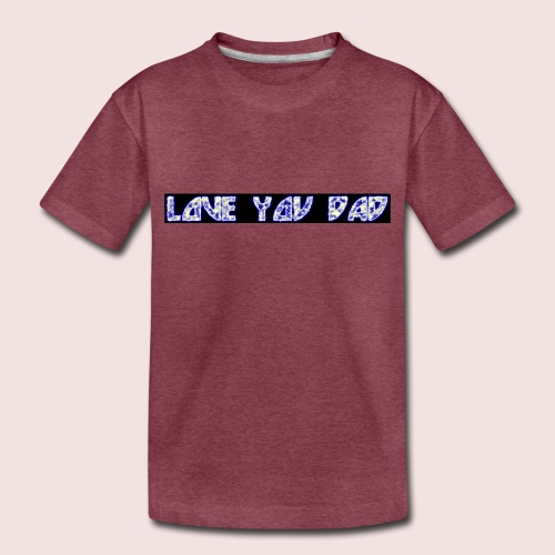 HAPPY FATHER'S DAY - Toddler Premium T-Shirt