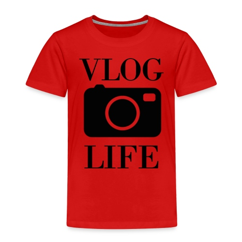 Vlog Life - Toddler Premium T-Shirt