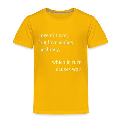 love not war (invert) - Toddler Premium T-Shirt