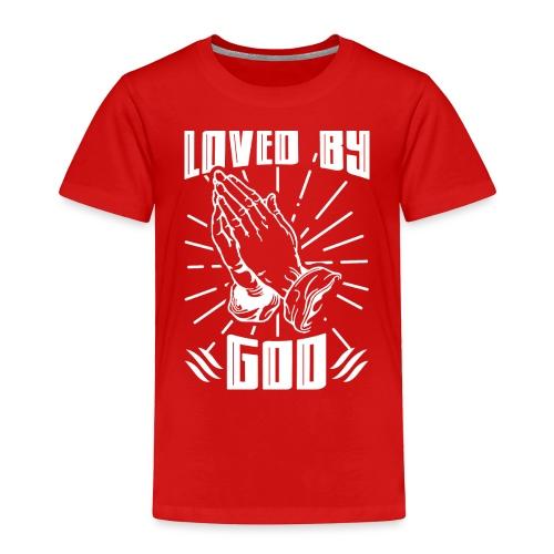 Loved By God - Toddler Premium T-Shirt