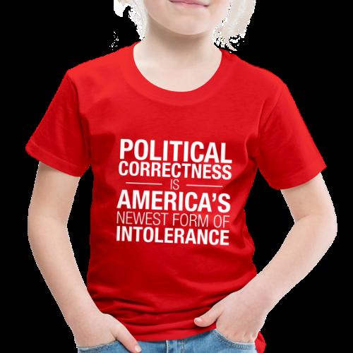 Political Correctness Sucks - Toddler Premium T-Shirt