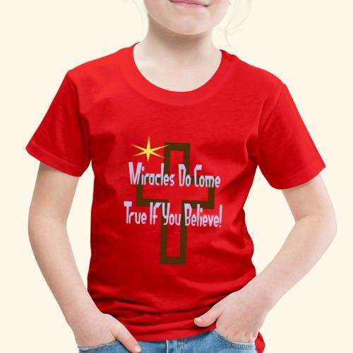 miracles_do_come_true - Toddler Premium T-Shirt