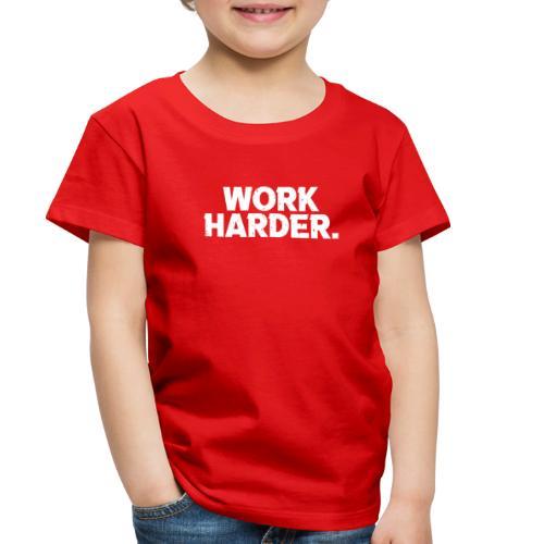 Work Harder distressed logo - Toddler Premium T-Shirt