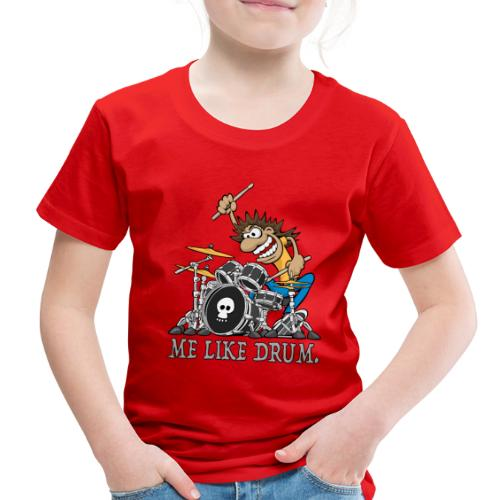 Me Like Drum. Wild Drummer Cartoon Illustration - Toddler Premium T-Shirt