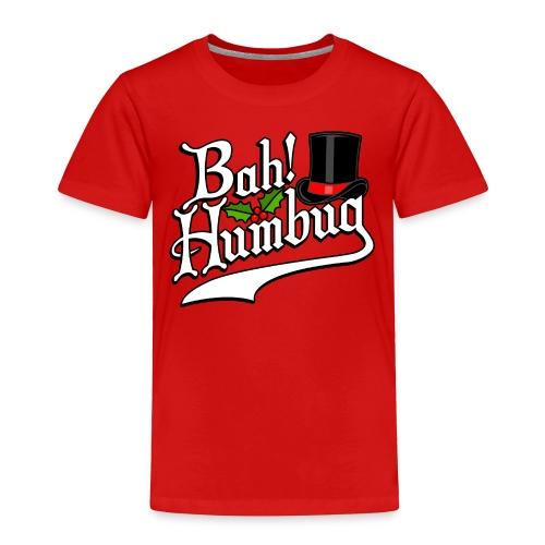 Bah Humbug Christmas Scrooge Funny No Humbuggery - Toddler Premium T-Shirt