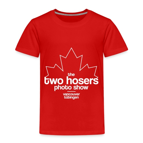 two hosers photo show - Toddler Premium T-Shirt
