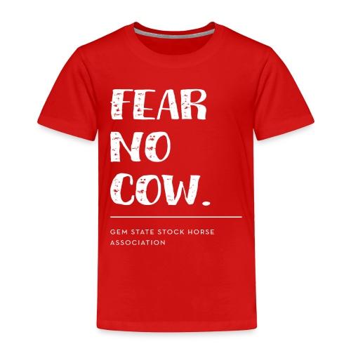 Fear no cow. - Toddler Premium T-Shirt