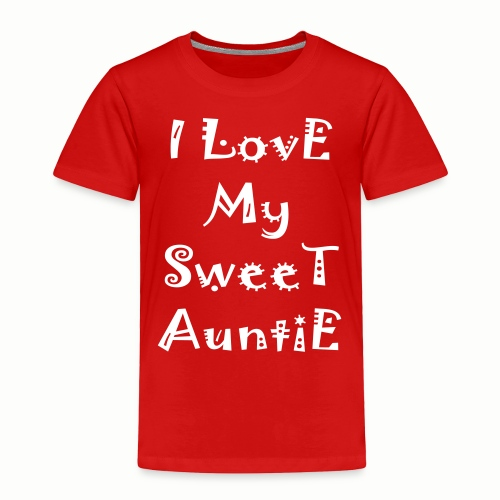 I love my sweet auntie - Toddler Premium T-Shirt