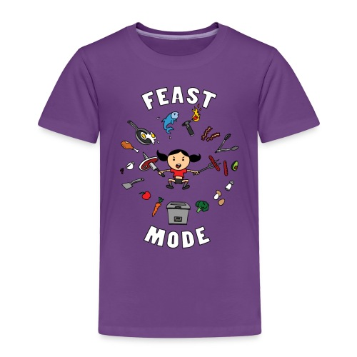 Feast Mode - Toddler Premium T-Shirt