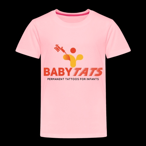 BABY TATS - TATTOOS FOR INFANTS! - Toddler Premium T-Shirt