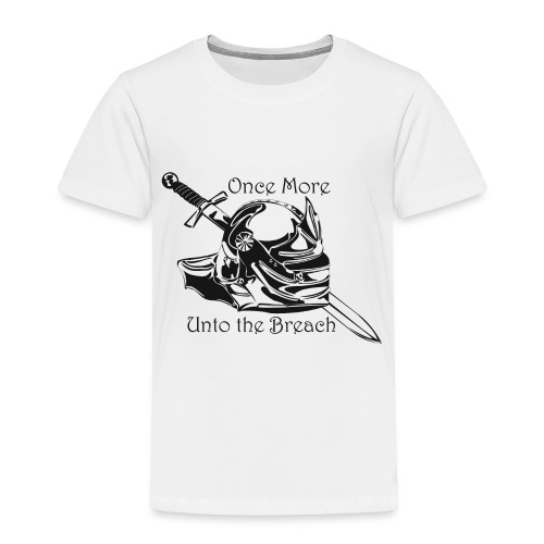 Once More... Unto the Breach Medieval T-shirt - Toddler Premium T-Shirt