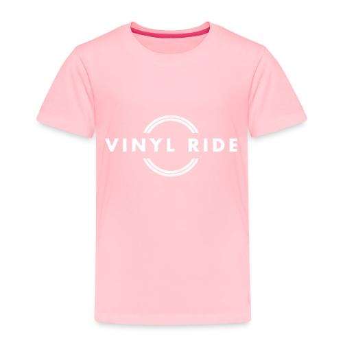 Vinyl Ride Logo - Toddler Premium T-Shirt