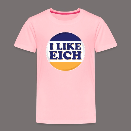 I Like Eich - Toddler Premium T-Shirt