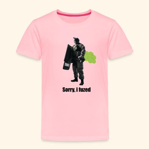 sorry i fuzed - Toddler Premium T-Shirt