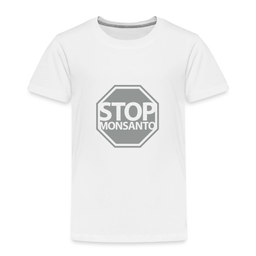 Stop Monsanto SiGN - Toddler Premium T-Shirt