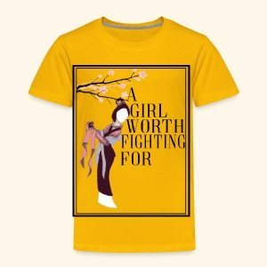 Girl worth fighting for - Toddler Premium T-Shirt