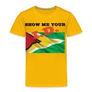 Show Me Your I D Guyana - Toddler Premium T-Shirt