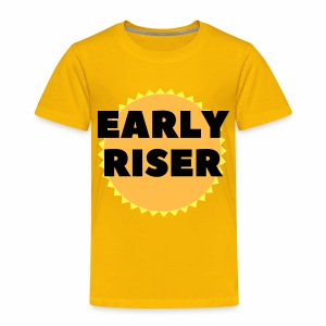 Early Riser - Toddler Premium T-Shirt