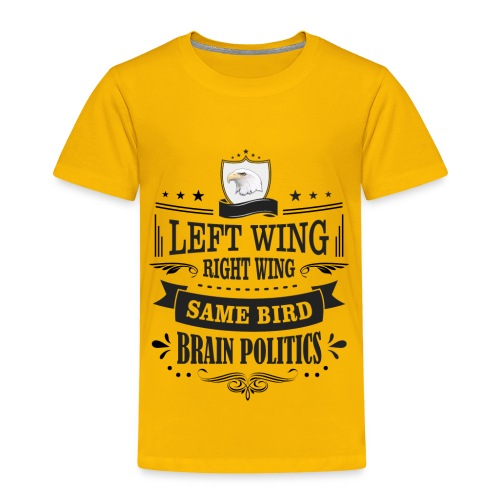 Left Wing Right Wing Same Bird - Toddler Premium T-Shirt
