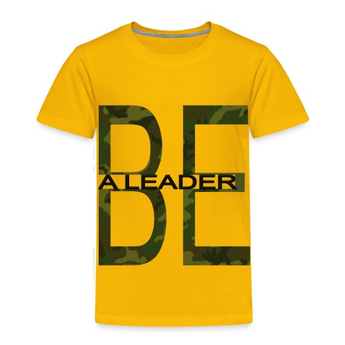 BE A LEADER CAMO - Toddler Premium T-Shirt