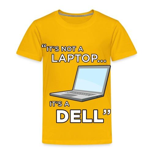 It's Not A Laptop... It's A Dell - Toddler Premium T-Shirt