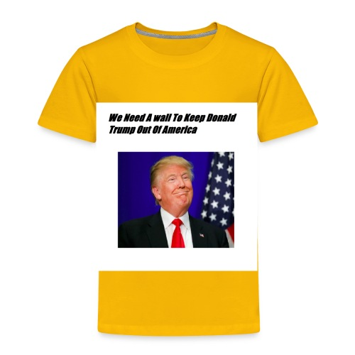 Only For Donald Trump Haters - Toddler Premium T-Shirt