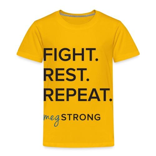 Fight Rest Repeat - Toddler Premium T-Shirt