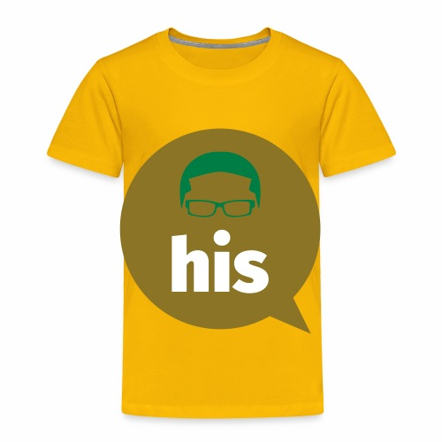 His and Hers Unit Shirt - Toddler Premium T-Shirt