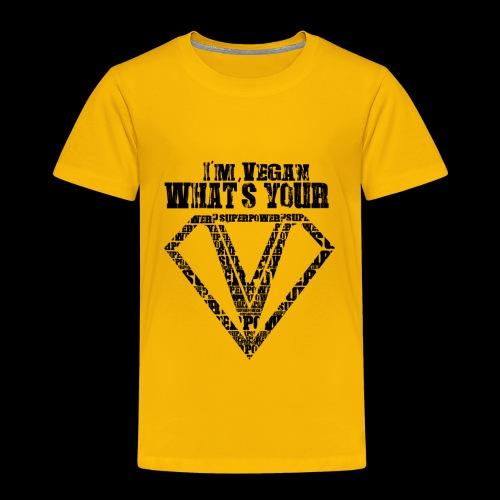 Superpower - Toddler Premium T-Shirt