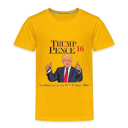Trump Grabbin em by the pussy - Toddler Premium T-Shirt