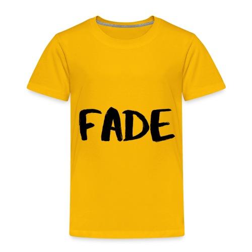 Fade - Toddler Premium T-Shirt