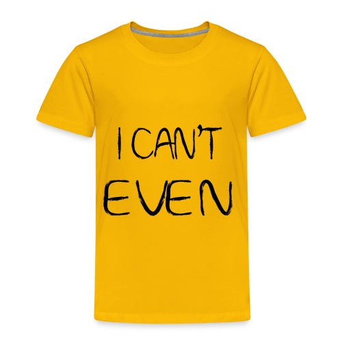 i can t even coffee mug - Toddler Premium T-Shirt
