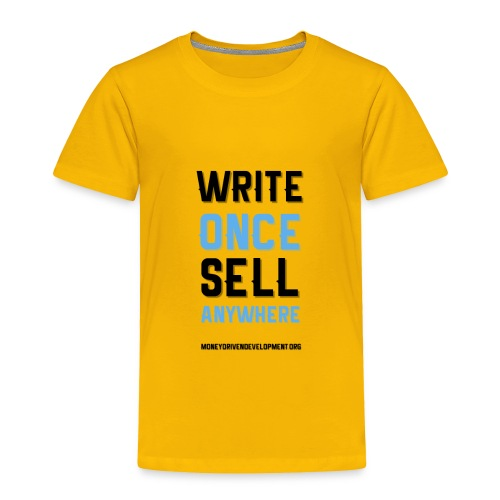 Write Once Sell Anywhere - Toddler Premium T-Shirt