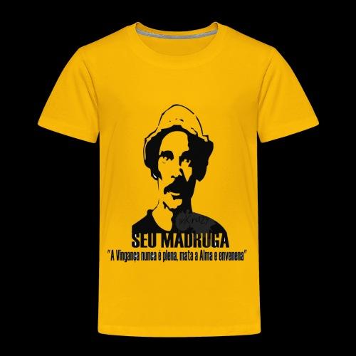 Camiseta seu madruga - Toddler Premium T-Shirt