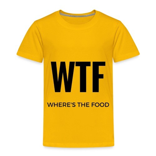 Where's the food - Toddler Premium T-Shirt
