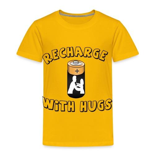 Recharge with hugs - Toddler Premium T-Shirt