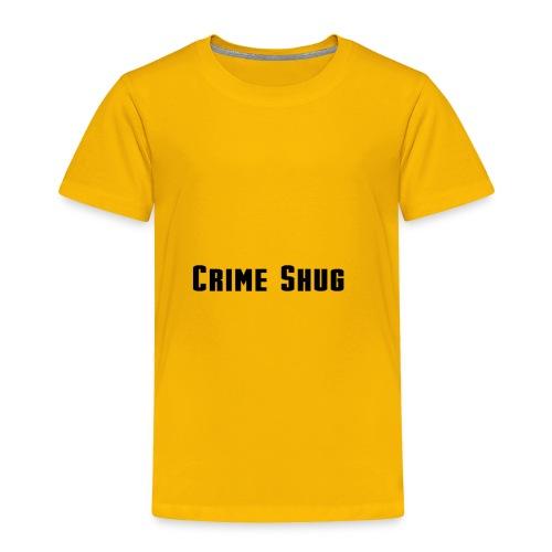 Crime Shug - Toddler Premium T-Shirt