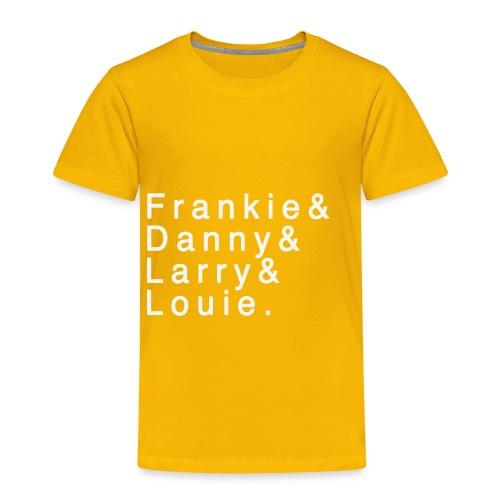 Frankie - Danny - Larry - Louie - Toddler Premium T-Shirt