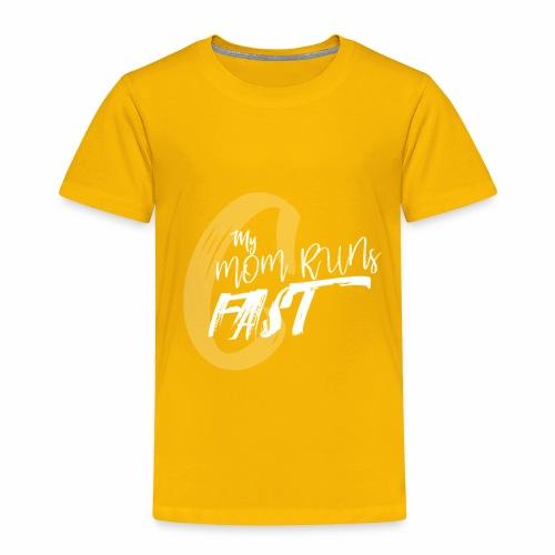 mymomrunsfast - Toddler Premium T-Shirt