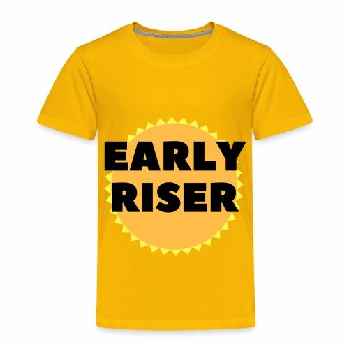 Early Riser - Toddler Premium T-Shirt