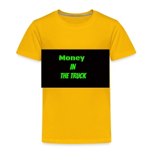 Money In The Truck - Toddler Premium T-Shirt