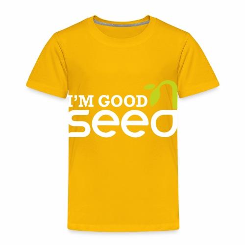 GOOD SEED - Toddler Premium T-Shirt