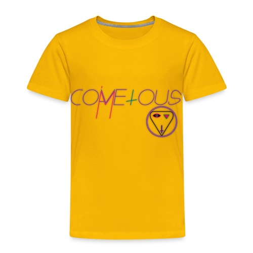 I am covetous, come to us - Toddler Premium T-Shirt